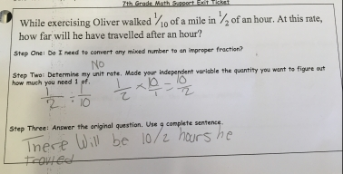 This student did not think through their variables. The student did know they would need to divide and how to divide fractions. This told me that we needed to reteach how to pick which is an independent and which is a dependent variable. This student needed some reteach, so they were placed in my medium group.