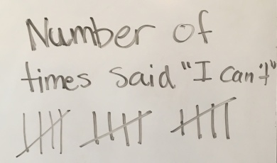 """We started keeping track of how many times students said """"they can't"""" to a challenging task in class."""